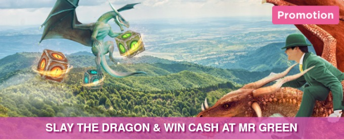 Slay dragons and win cash at Mr Green Casino