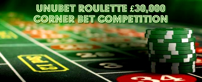 Join Unibet Roulette £30K Corner Bet Competition