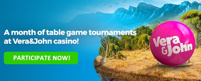Participate in Vera&John's tournaments now!