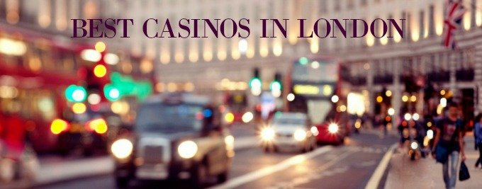 best casinos london