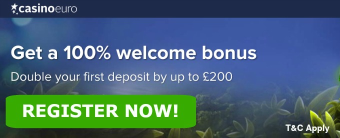 Get a welcome bonus up to £200 from CasinoEuro