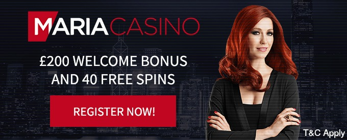Maria casino review 2016 - get £200 welcome bonus here