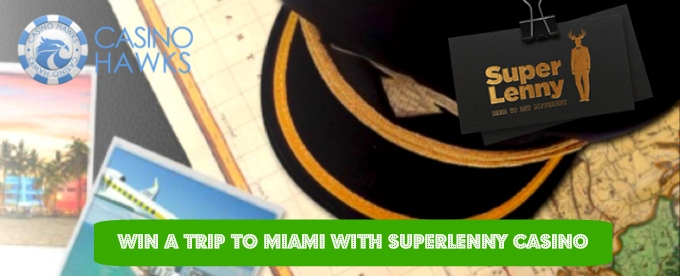 Win a trip to Miami with SuperLenny casino