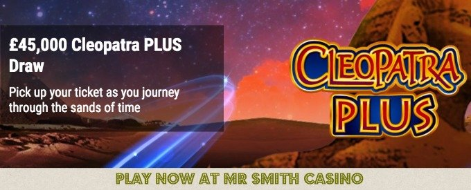 Join Mr Smith Casino £45K Cleopatra PLUS Draw