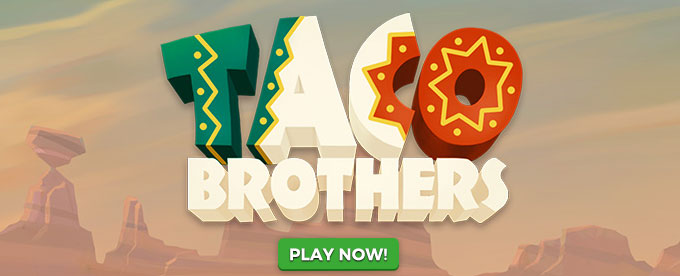 Play Taco Brothers slot at LeoVegas Casino