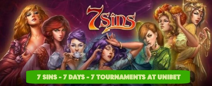 Play 7 Sins, 7 Days, 7 Tournaments at Unibet Casino