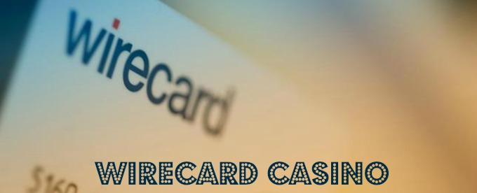 Deposit with Wirecard at William Hill casino