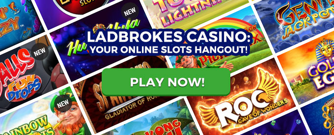 Play slots now with Ladbrokes casino