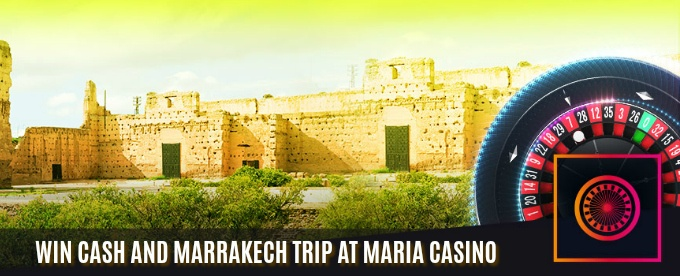 Win cash and Marrakech trip at Maria Casino