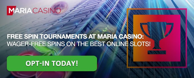 Opt-in for Maria Casino's tournaments today
