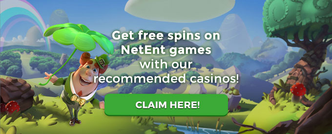 Claim NetEnt free spins here!