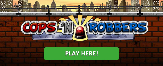Play Cops n Robbers slot here!