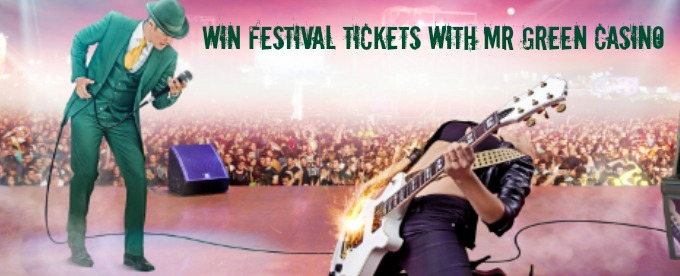 Get festival tickets from Mr Green casino here