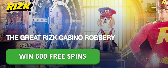 Rizk Casino Robbery - win 600 free spins